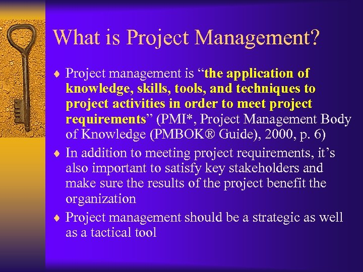 "What is Project Management? ¨ Project management is ""the application of knowledge, skills, tools,"