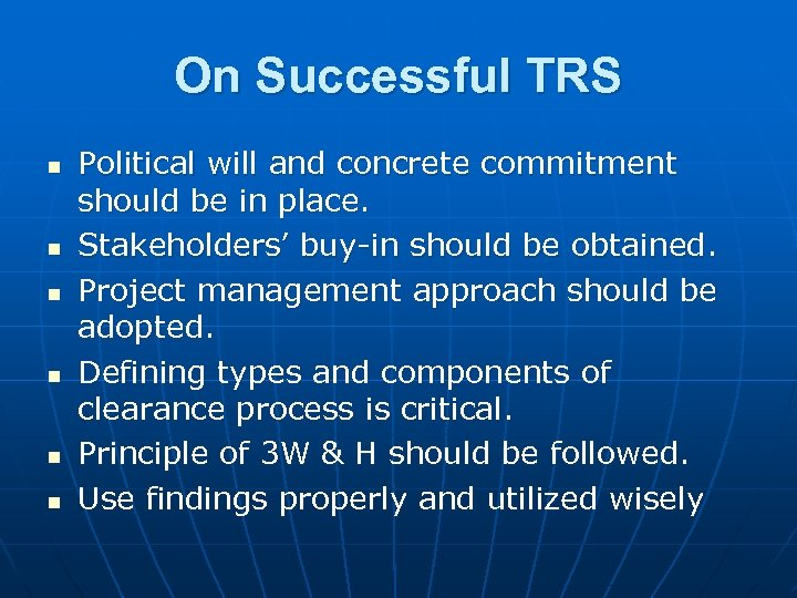 On Successful TRS n n n Political will and concrete commitment should be in