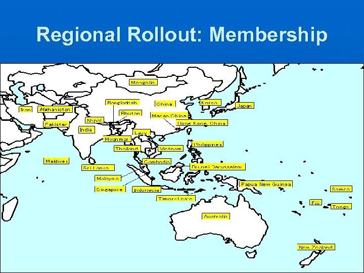 Regional Rollout: Membership