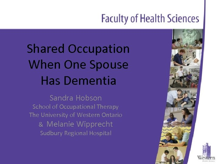 Shared Occupation When One Spouse Has Dementia Sandra Hobson School of Occupational Therapy The