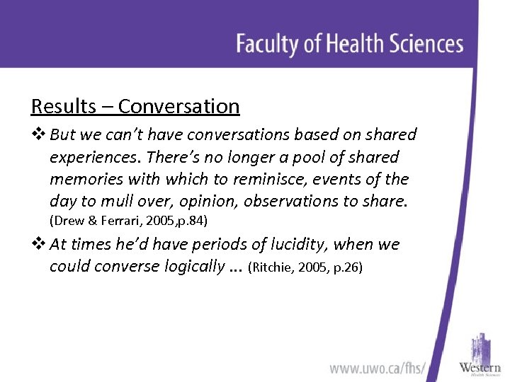 Results – Conversation v But we can't have conversations based on shared experiences. There's