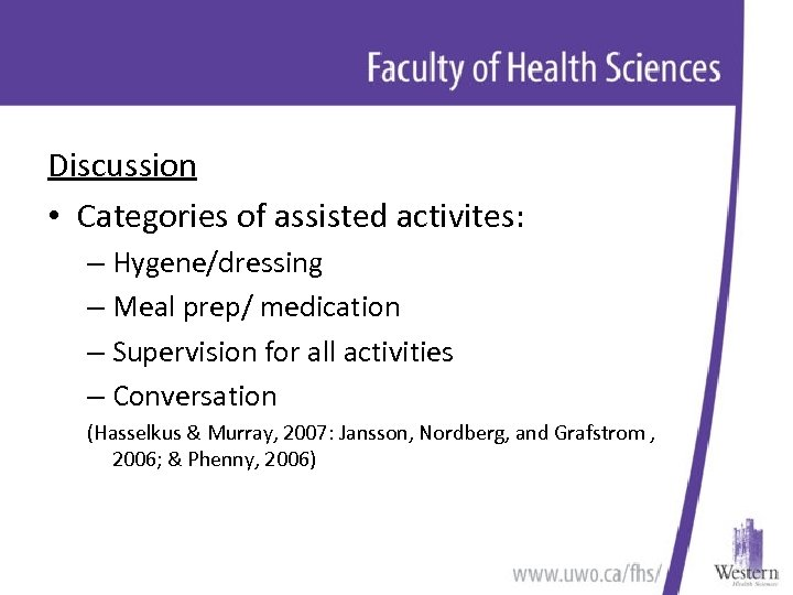 Discussion • Categories of assisted activites: – Hygene/dressing – Meal prep/ medication – Supervision
