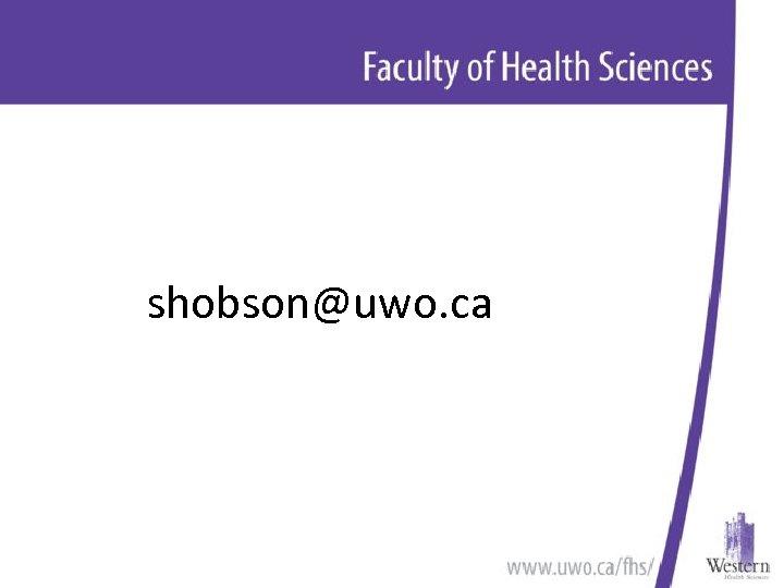 shobson@uwo. ca