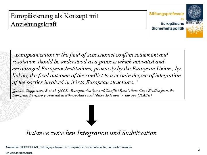 "Europäisierung als Konzept mit Anziehungskraft ""Europeanization in the field of secessionist conflict settlement and"