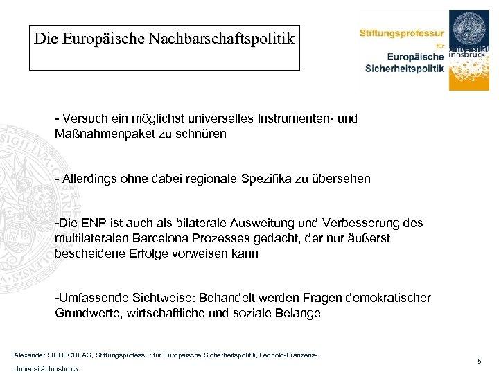 Die Europäische Nachbarschaftspolitik - Versuch ein möglichst universelles Instrumenten- und Maßnahmenpaket zu schnüren -