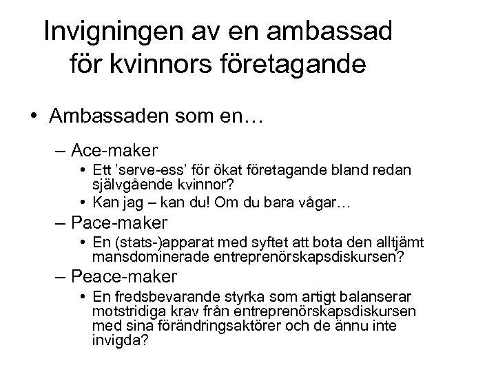 Invigningen av en ambassad för kvinnors företagande • Ambassaden som en… – Ace-maker •