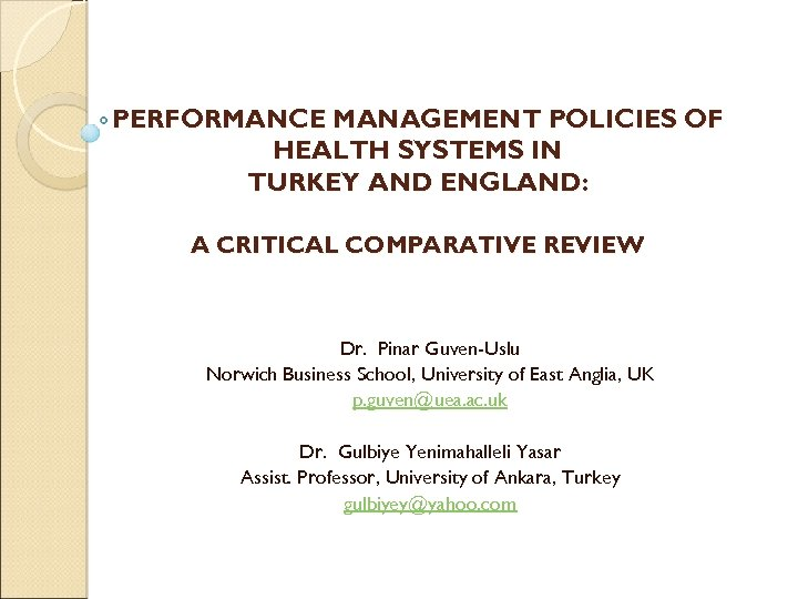 PERFORMANCE MANAGEMENT POLICIES OF HEALTH SYSTEMS IN TURKEY AND ENGLAND: A CRITICAL COMPARATIVE REVIEW