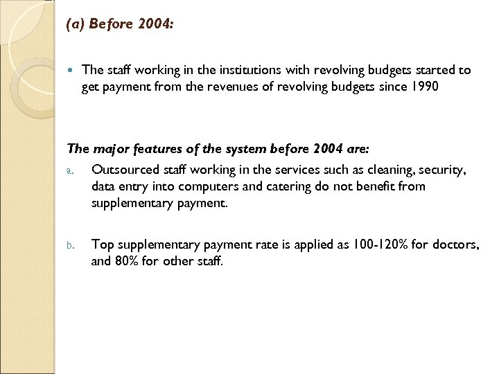 (a) Before 2004: The staff working in the institutions with revolving budgets started to