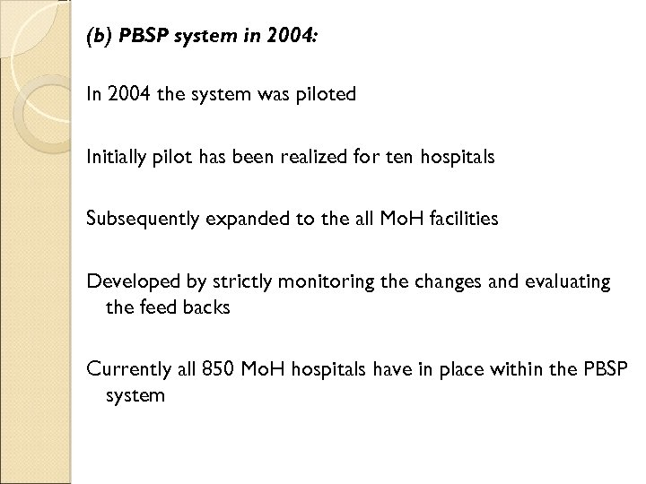 (b) PBSP system in 2004: In 2004 the system was piloted Initially pilot has
