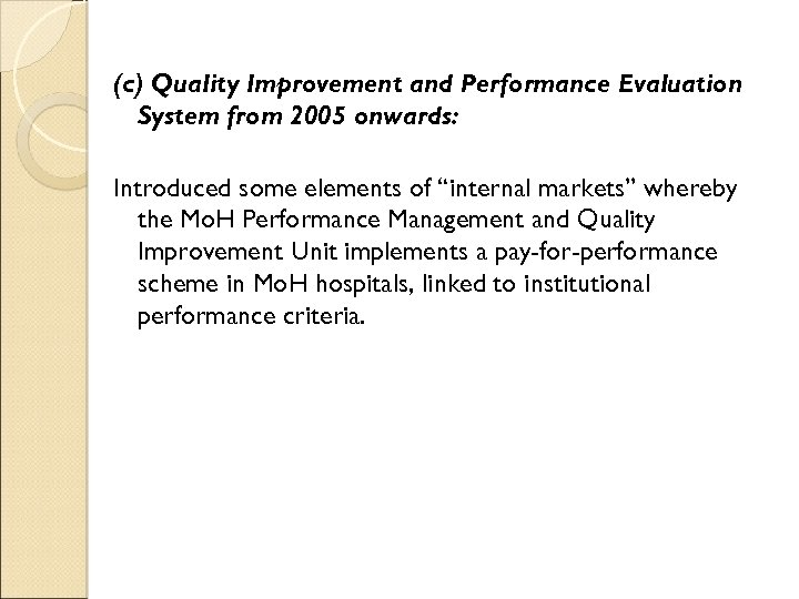 (c) Quality Improvement and Performance Evaluation System from 2005 onwards: Introduced some elements of
