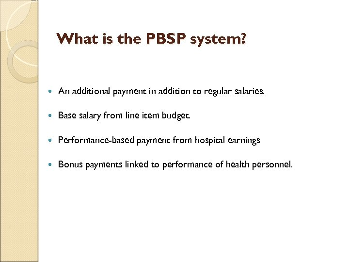 What is the PBSP system? An additional payment in addition to regular salaries. Base