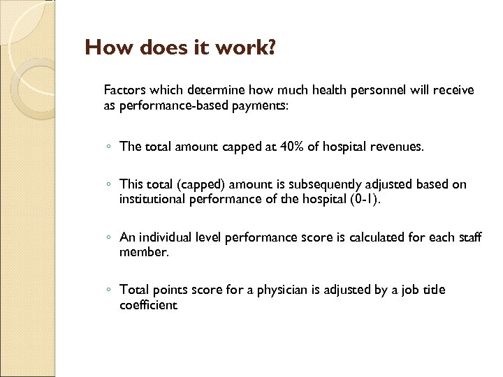 How does it work? Factors which determine how much health personnel will receive as