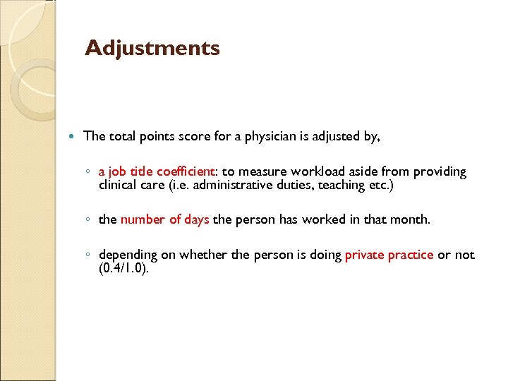 Adjustments The total points score for a physician is adjusted by, ◦ a job