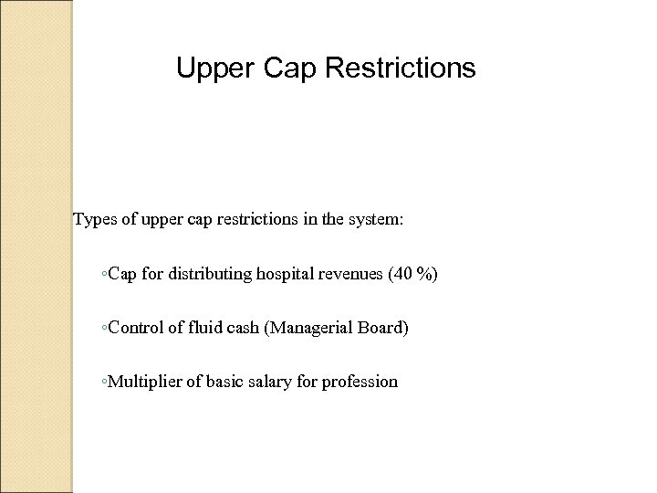 Upper Cap Restrictions Types of upper cap restrictions in the system: ◦Cap for distributing