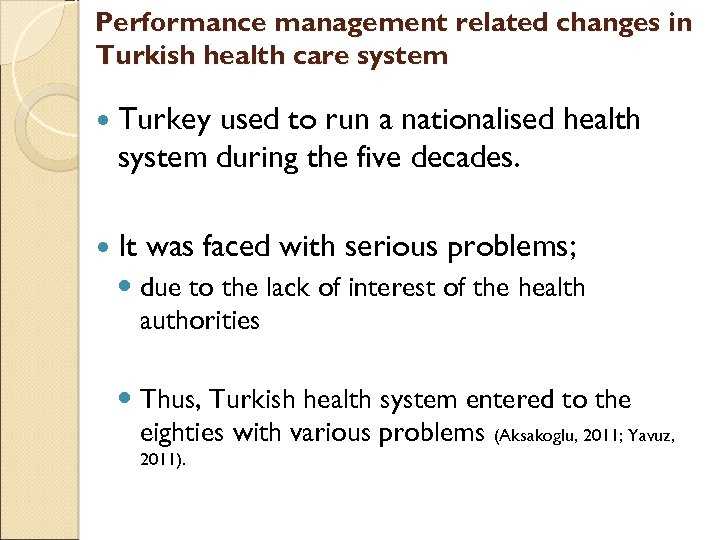 Performance management related changes in Turkish health care system Turkey used to run a
