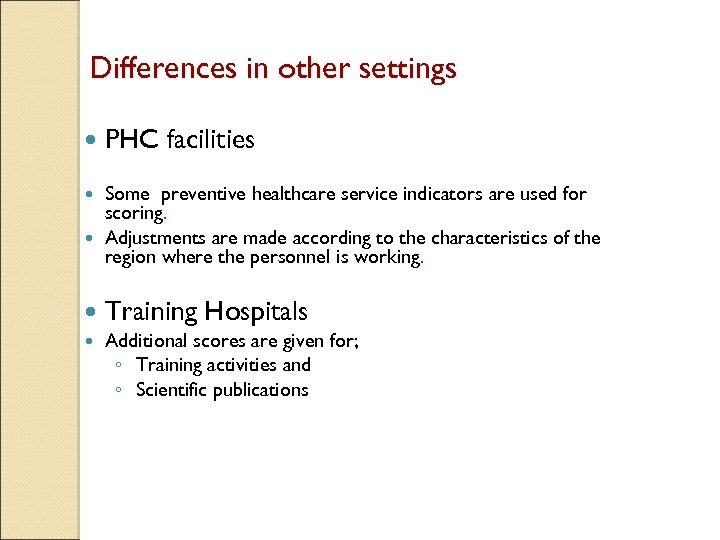 Differences in other settings PHC facilities Some preventive healthcare service indicators are used for