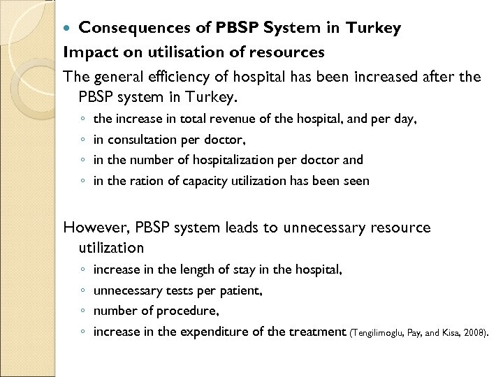 Consequences of PBSP System in Turkey Impact on utilisation of resources The general efficiency