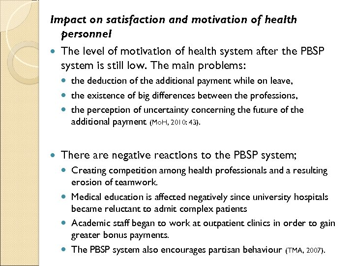 Impact on satisfaction and motivation of health personnel The level of motivation of health