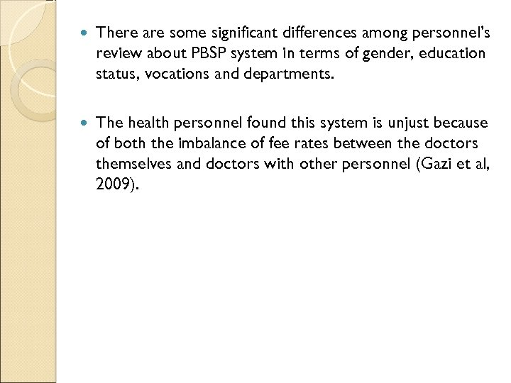 There are some significant differences among personnel's review about PBSP system in terms