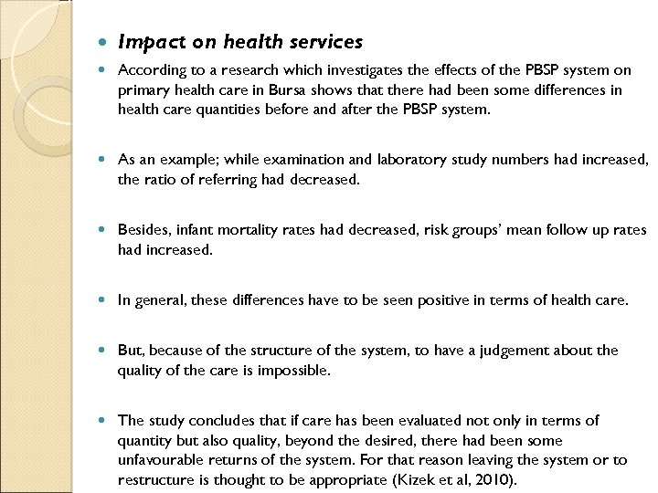 Impact on health services According to a research which investigates the effects of