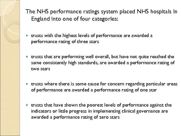 The NHS performance ratings system placed NHS hospitals in England into one of four