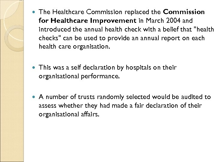 The Healthcare Commission replaced the Commission for Healthcare Improvement in March 2004 and