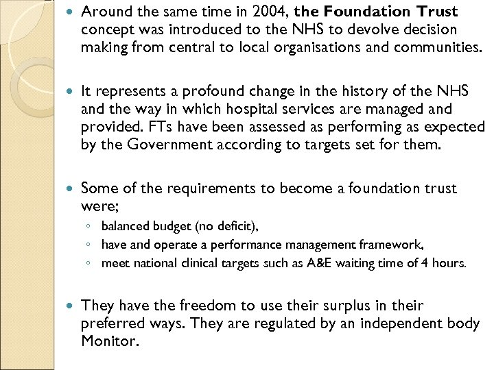 Around the same time in 2004, the Foundation Trust concept was introduced to