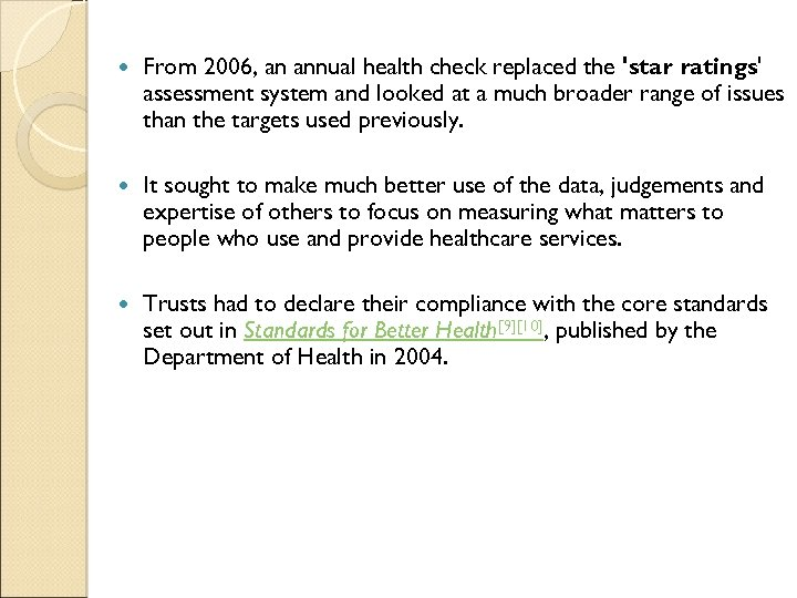 From 2006, an annual health check replaced the 'star ratings' assessment system and