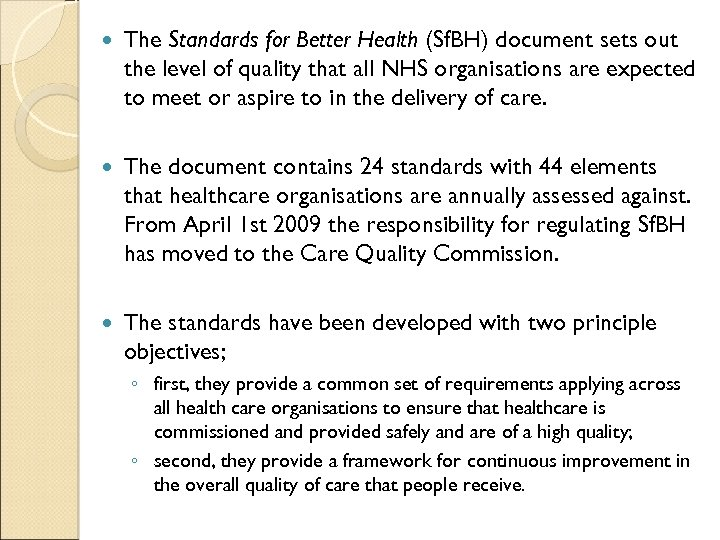 The Standards for Better Health (Sf. BH) document sets out the level of