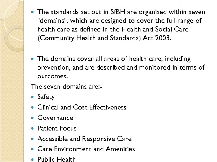 The standards set out in Sf. BH are organised within seven