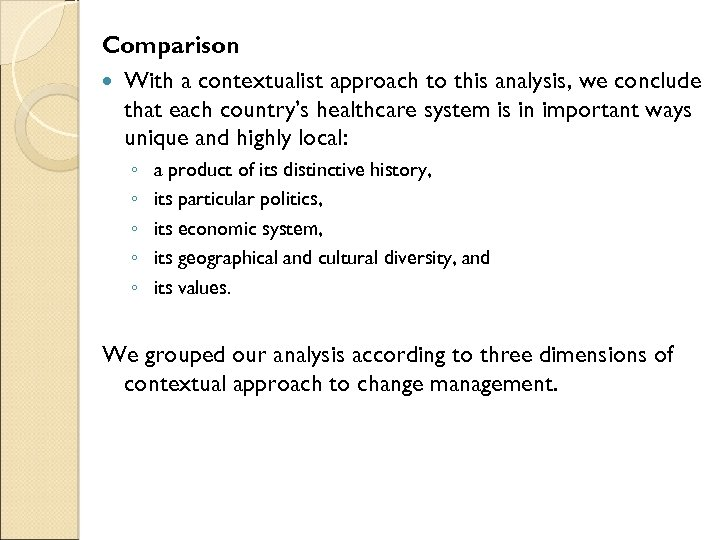 Comparison With a contextualist approach to this analysis, we conclude that each country's healthcare