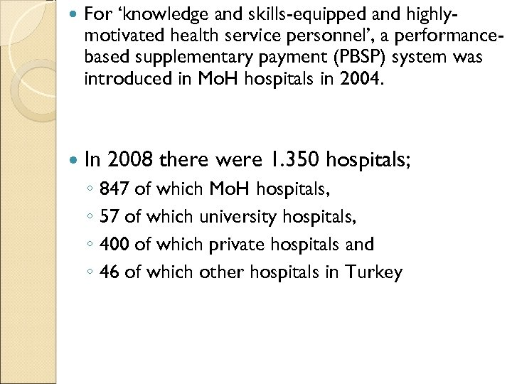 For 'knowledge and skills-equipped and highlymotivated health service personnel', a performancebased supplementary payment
