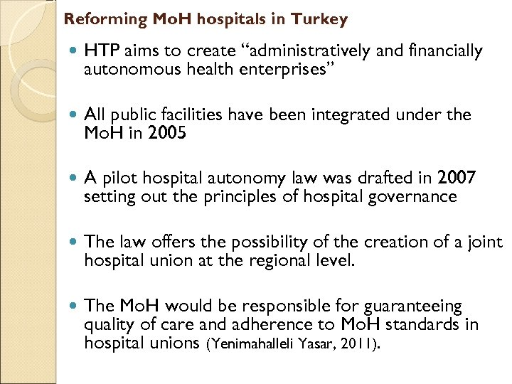 """Reforming Mo. H hospitals in Turkey HTP aims to create """"administratively and financially autonomous"""