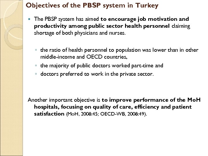 Objectives of the PBSP system in Turkey The PBSP system has aimed to encourage
