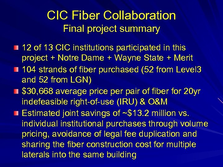 CIC Fiber Collaboration Final project summary 12 of 13 CIC institutions participated in this