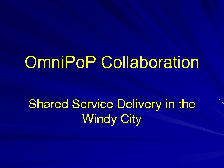 Omni. Po. P Collaboration Shared Service Delivery in the Windy City