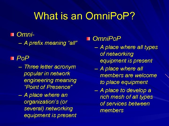 """What is an Omni. Po. P? Omni– A prefix meaning """"all"""" Po. P –"""