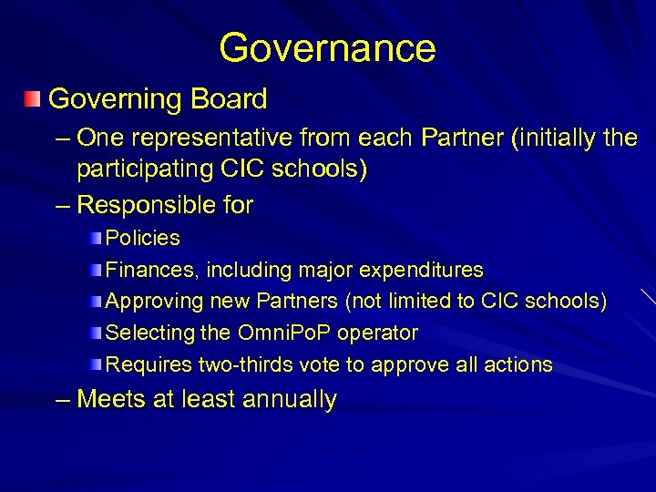 Governance Governing Board – One representative from each Partner (initially the participating CIC schools)
