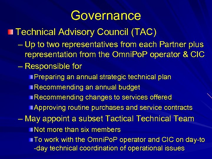 Governance Technical Advisory Council (TAC) – Up to two representatives from each Partner plus