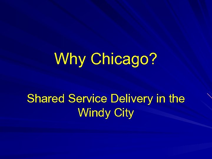 Why Chicago? Shared Service Delivery in the Windy City