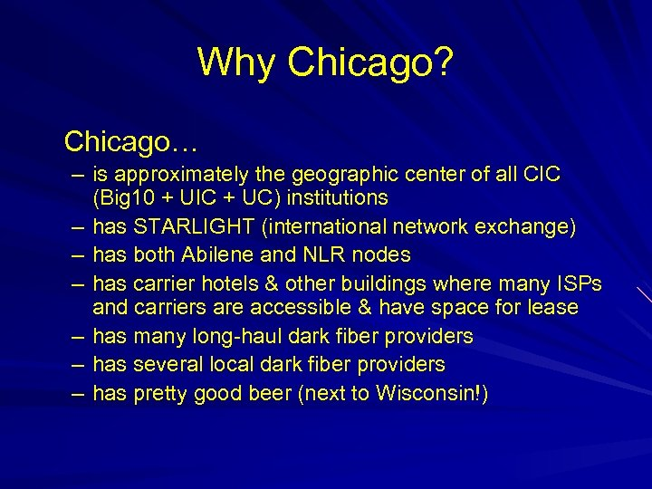Why Chicago? Chicago… – is approximately the geographic center of all CIC (Big 10