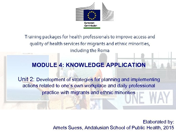 MODULE 4: KNOWLEDGE APPLICATION Unit 2: Development of strategies for planning and implementing actions