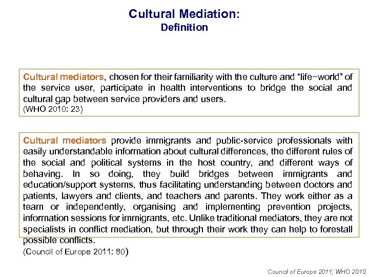 """Cultural Mediation: Definition Cultural mediators, chosen for their familiarity with the culture and """"life−world"""""""