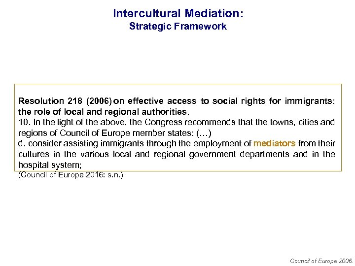 Intercultural Mediation: Strategic Framework Resolution 218 (2006) on effective access to social rights for