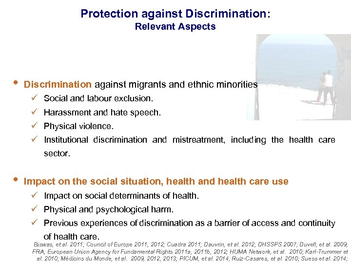 Protection against Discrimination: Relevant Aspects • Discrimination against migrants and ethnic minorities ü Social