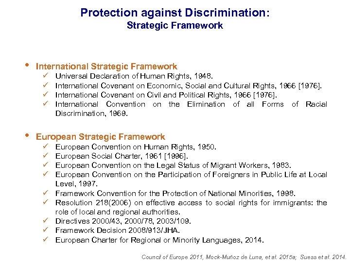 Protection against Discrimination: Strategic Framework • International Strategic Framework • European Strategic Framework ü