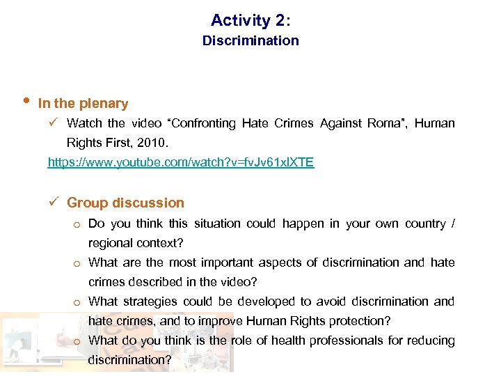 """Activity 2: Discrimination • In the plenary ü Watch the video """"Confronting Hate Crimes"""