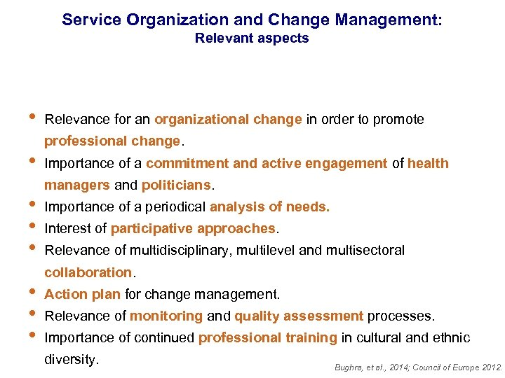 Service Organization and Change Management: Relevant aspects • • Relevance for an organizational change