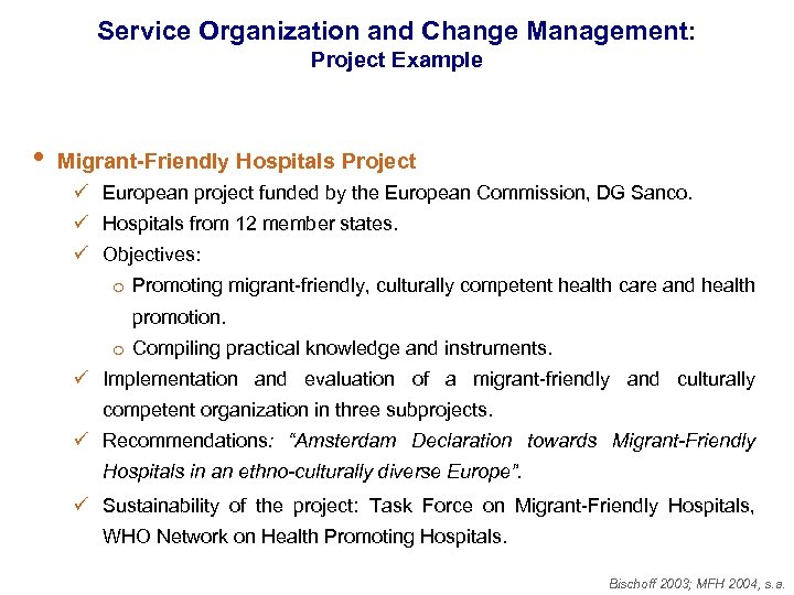 Service Organization and Change Management: Project Example • Migrant-Friendly Hospitals Project ü European project