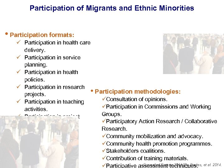 Participation of Migrants and Ethnic Minorities • Participation formats: ü Participation in health care